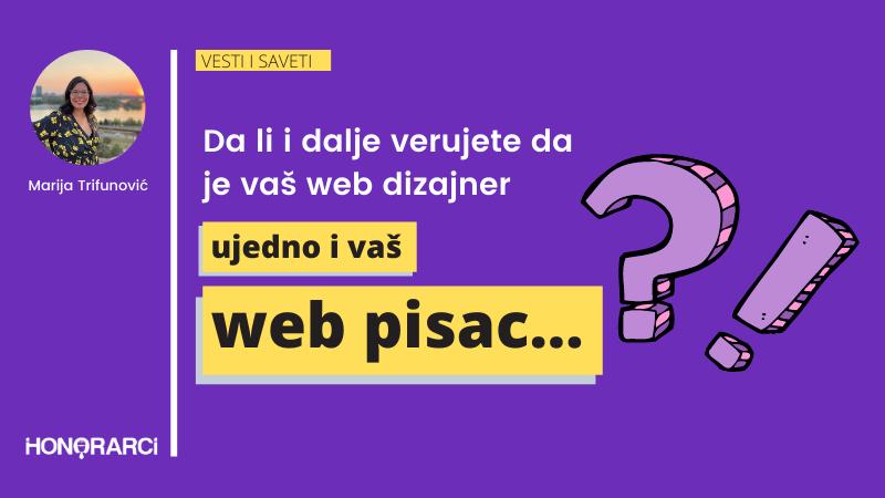Da li i dalje verujete da je vaš web dizajner ujedno i vaš web pisac